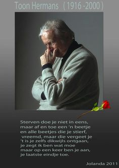 Toon Hermans gedicht 1 True Quotes, Qoutes, Einstein, Missing Loved Ones, I Love Him, Beautiful Words, Grief, Proverbs, Cool Words
