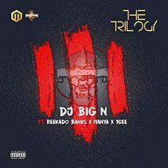 DJ Big N - The Thrilogy Ft. Reekado Banks Iyanya & Ycee