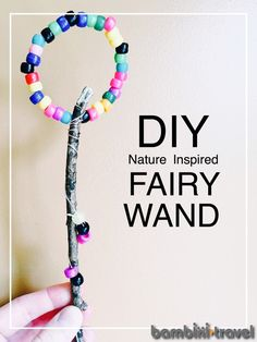 DIY Fairy Wands | easy directions for making your own nature inspired Fairy Wand | Preschool Fairy Unit | Bambini Travel