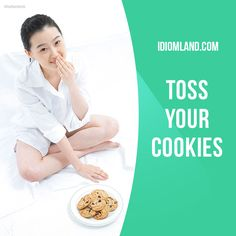 """Toss your cookies"" means ""to vomit"". Example: Don't run too fast after you eat or you'll toss your cookies. #idiom #idioms #slang #saying #sayings #phrase #phrases #expression #expressions #english #englishlanguage #learnenglish #studyenglish #language #vocabulary #dictionary #grammar #efl #esl #tesl #tefl #toefl #ielts #toeic"