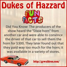 """Did You Know: The producers of the show heard the """"Dixie horn"""" from another car and were able to convince the driver of that car to sell them that horn for 300. They later found out that they paid way too much for the horn; it was available in a variety of stores. #DukesofHazzard"""