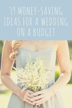 Money saving ideas for budget weddings, DIY wedding tips, how to save money while planning a wedding, learn more on borrowedandblue.com