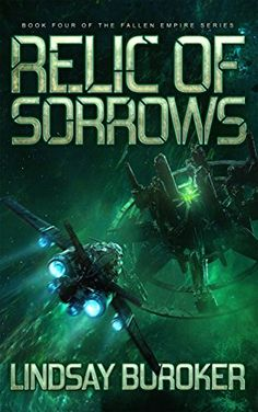 Relic of Sorrows: Fallen Empire, Book 4 by Lindsay Buroker https://www.amazon.com/dp/B01HIV1X68/ref=cm_sw_r_pi_dp_x_0E4fyb5R58YPB