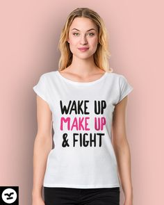 Wake Up Make Up & Fight