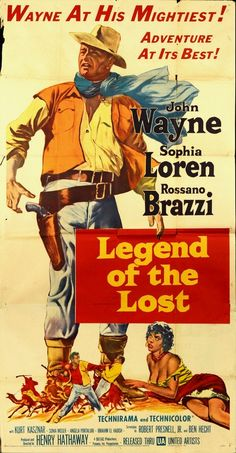 printables, classic posters, free download, graphic design, movies, retro prints, theater, vintage, vintage posters, western, Legend of the Lost, John Wayne, Sophia Loren, Rossano Brazzi - Vintage Western Cowboy Movie Poster