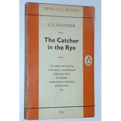 JULY 16 J.D. Salinger's novel, The Catcher in the Rye, is published by on this day in 1951. BOOK OF THE DAY 1962 edition in orange Penguin livery #1248