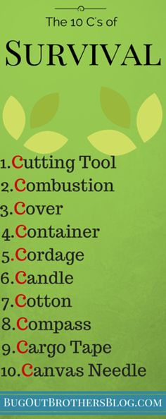 The 10 C's of survival are ten essential items you should always have on you when going into the wild.
