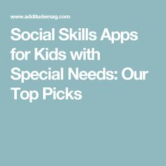 Social Skills Apps for Kids with Special Needs: Our Top Picks
