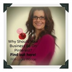 Why should your business be on Pinterest? Tips from Pinterest expert Laura Waage in Podcast #34 Pinterest for Marketing.