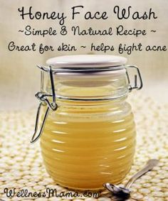 Honey Face Wash Simple and natural recipe that nourishes skin and helps fight acne Homemade Honey Face Wash
