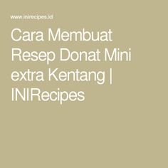 Cara Membuat Resep Donat Mini extra Kentang | INIRecipes
