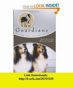 The Guardians Loving eyes are Watching (9781434376633) Richard Williams , ISBN-10: 143437663X  , ISBN-13: 978-1434376633 ,  , tutorials , pdf , ebook , torrent , downloads , rapidshare , filesonic , hotfile , megaupload , fileserve