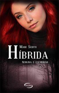 Clube do Livro e Amigos: [ Resenha ] Híbrida - Mari Scotti