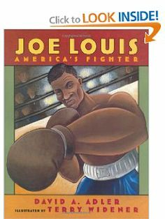 Joe Louis: America's Fighter by David A. Adler. Save 10 Off!. $14.40. Publication: November 1, 2005. 32 pages. Publisher: Harcourt Children's Books (November 1, 2005). Author: David A. Adler