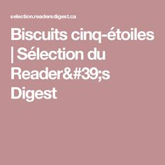 Biscuits cinq-étoiles | Sélection du Reader's Digest