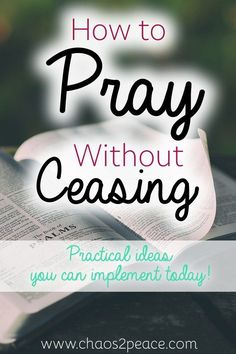 Have you ever wondered how to pray without ceasing? It really is possible with these simple tips!