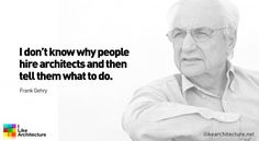 Quote #35 – Frank Gehry
