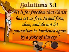 Bible study Slide, pics, bible studies, sermon illustrations, etc. for Gal. 5 and Galatians showing us the freedom we ahve in Christ and the joy that comes with a life in the Spirit
