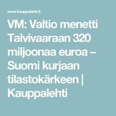 VM: Valtio menetti Talvivaaraan 320 miljoonaa euroa – Suomi kurjaan tilastokärkeen | Kauppalehti