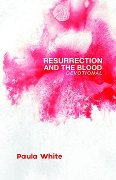 Resurrection and the Blood Devotional - by Paula White