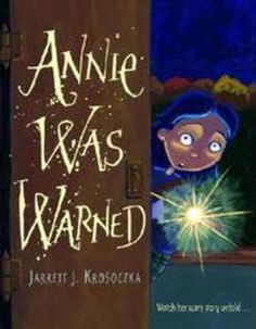 Annie was warned.  This is a great book for Halloween storytime.  Just scary enough...but not too scary for preschoolers and slightly older kids.  Although I had to explain what the surprise was at the end of the book to one of my storytime groups.