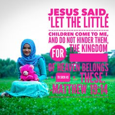 """""""Jesus said, """"Let the little children come to me, and do not hinder them, for the kingdom of heaven belongs to such as these."""""""" Matthew 19:14 NIV Red and yellow, black and white, they are precious in his sight... Like a child, approach the throne"""