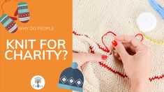 There are many reasons people crochet or knit for charity. In today's post we explore what those reasons are and why it is an important mission for so many. What You Can Do, Told You So, Charity Quotes, Knitting Patterns, Crochet Patterns, Knitting For Charity, Easy Knitting Projects, Pink Cotton Candy, Why Do People