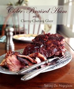 Cider-Braised Ham with Cherry-Chutney Glaze | Taking On Magazines | www.takingonmagazines.com | Imagine ham braised in allspice, clove and cinnamon-spiced cider and covered in a delicious cherry-chutney glaze. Yeah, it's that good.