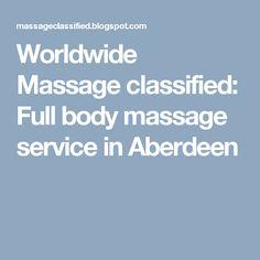 Worldwide Massage classified: Full body massage service in Aberdeen