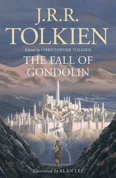 Fall of Gondolin by J.R.R. Tolkien (English) Paperback Book Free Shipping! Jrr Tolkien, Tolkien Books, High Fantasy, Fantasy Books, Alan Lee, Lotr, Middle Earth Books, Illustrator, John Howe