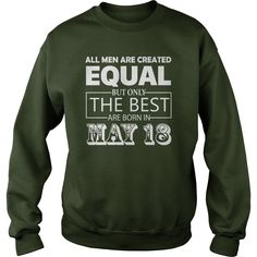 All Men Created Equal But The Best Are Born In MAY 18 Shirt #gift #ideas #Popular #Everything #Videos #Shop #Animals #pets #Architecture #Art #Cars #motorcycles #Celebrities #DIY #crafts #Design #Education #Entertainment #Food #drink #Gardening #Geek #Hair #beauty #Health #fitness #History #Holidays #events #Home decor #Humor #Illustrations #posters #Kids #parenting #Men #Outdoors #Photography #Products #Quotes #Science #nature #Sports #Tattoos #Technology #Travel #Weddings #Women