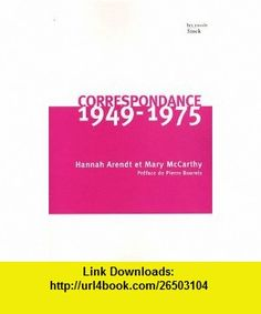 Correspondance 1949-1975 (French Edition) (9782234063648) Mary McCarthy , ISBN-10: 2234063647  , ISBN-13: 978-2234063648 ,  , tutorials , pdf , ebook , torrent , downloads , rapidshare , filesonic , hotfile , megaupload , fileserve