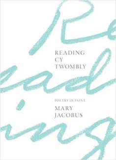 Reading Cy Twombly: Poetry In Paint PDF