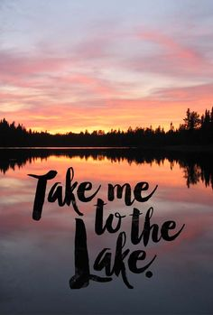 """""""Take me to the Lake"""" graphic available as a print, phone case, or mug. // @thymeishoney"""