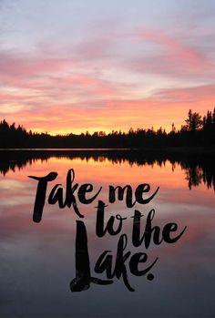 """""""Take me to the Lake"""" #justaway #travel #quotes #reisen #urlaub #lake"""