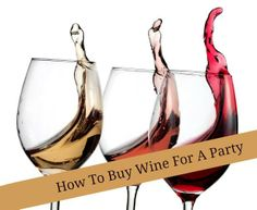 How To Buy Wine For A Party