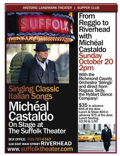 micheal castaldo in concert Oct 20th at 2PM http://suffolktheater.com/ with the Hyblart Dance Co direct from Sicily and the Richmond County Orchestra Strings. doors open at 12:30pm for lunch.
