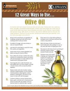 It is hard to think of a reason not to use olive oil everyday.  A key ingredient in the Mediterranean Diet, olive oil is delicious and offers a range of health benefits!  To help you think outside the box Oldways offers 12 Great Ways to Use this Olive Oil.