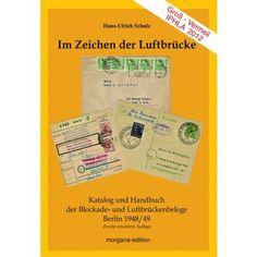 Hans-Ulrich Schulz: Im Zeichen der Luftbrücke - Katalog und Handbuch der Blockade- und Luftbrückenbelege Berlin 1948/49