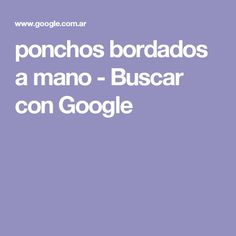 ponchos bordados a mano - Buscar con Google