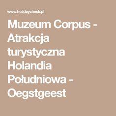 Muzeum Corpus - Atrakcja turystyczna Holandia Południowa - Oegstgeest