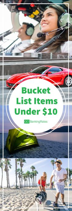 Click through to see what you can check off your bucket list for under $10....