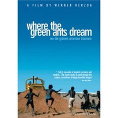 Where the Green Ants Dream...Herzog's first film in english...fantastic!