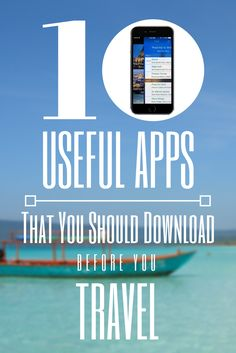 10 Useful Apps That You Should Download Before You Travel. http://www.goatsontheroad.com/10-useful-apps-that-you-should-download-before-you-travel/