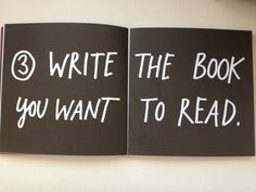 Write the book you want to read.