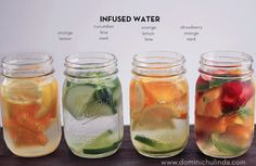(1) Orange & Lemon water: Citrus fruits help digestion. This water can help heartburn, indigestion, gas, bloating, loss of appetite, vomiting & constipation. (2) Cucumber, lime & mint (ginger optional): Good water for water-weight management, hydration, cleansing, controlling appetite, improving mood & energy. (3) Lemon, orange and lime water: Same benefits as number one. (4) Strawberry, orange & mint water: protects immune system, vitamin rich, prevents wrinkles.