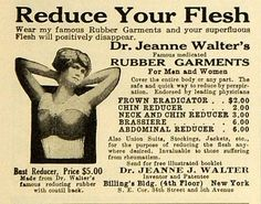 "1917 Ad Dr Jeanne J Walter Breast Augmentation Rubber Garments Slimming Girdle | eBay ""Wear my famous rubber garments and your superfluous flesh will positively disappear."""