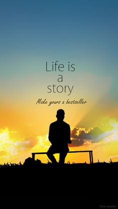 Life is a Story - Beautiful Picture Quotes about motivation, life @mobile9
