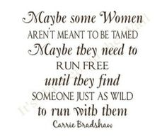 ~carrie bradshaw. This quote always makes me feel better about being single as my 30th bday looms around the corner. ;-)