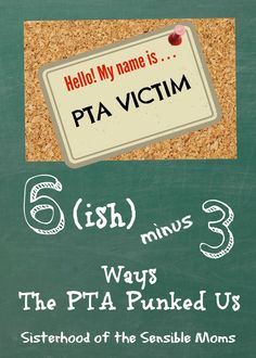 Ever feel like no good deed goes unpunished? The PTA can be a suburban scourge. #humor Sisterhood of the Sensible Moms